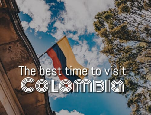 The best time to visit Colombia