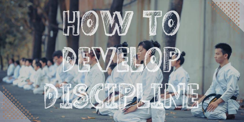 Why Is Discipline Important: How to develop discipline