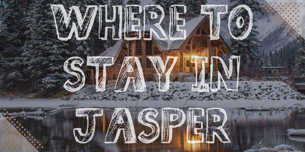 Where to stay in Jasper
