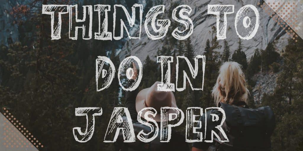 Where to stay in jasper: things to do in Jasper