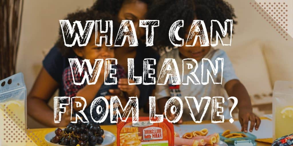 Learn To Love Without Condition: What can we learn from love