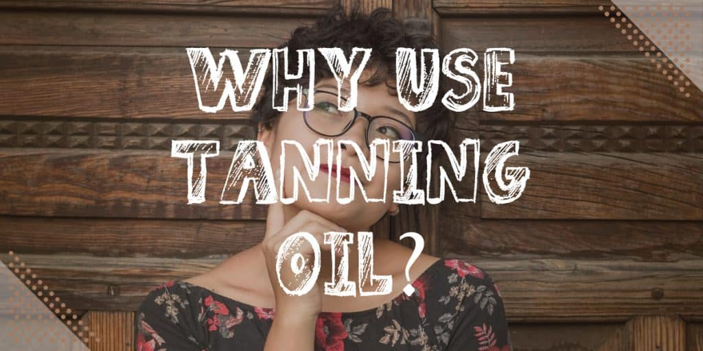 DIY Homemade Tanning Oil Recipe: Why Use Tanning Oil